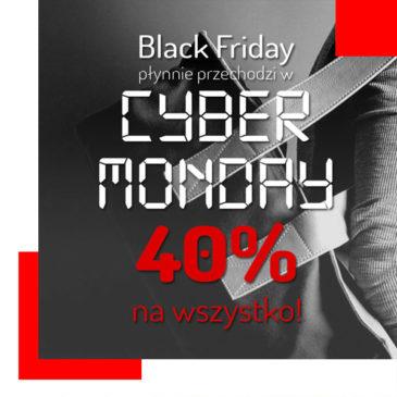 Czas naCyber Monday! Rabat 40% nawszystko!