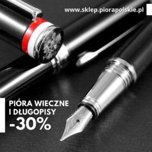 Pióra wieczne i długopisy 30% taniej!
